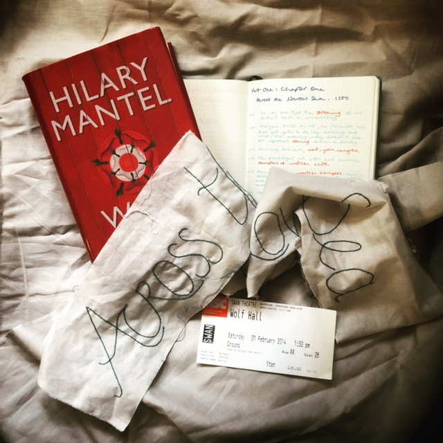 Hilary Mantel's Wolf Hall, theatre ticket, notebook, stitching
